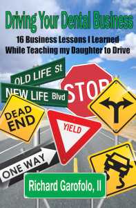 Driving your Dental Business - 16 Business Lessons I Learned Teaching My Daughter to Drive