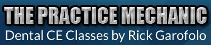 Practice Mechanic - Dental CE Classes by Rick Garofolo